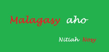 Malagasy aho Nitiah Nosy